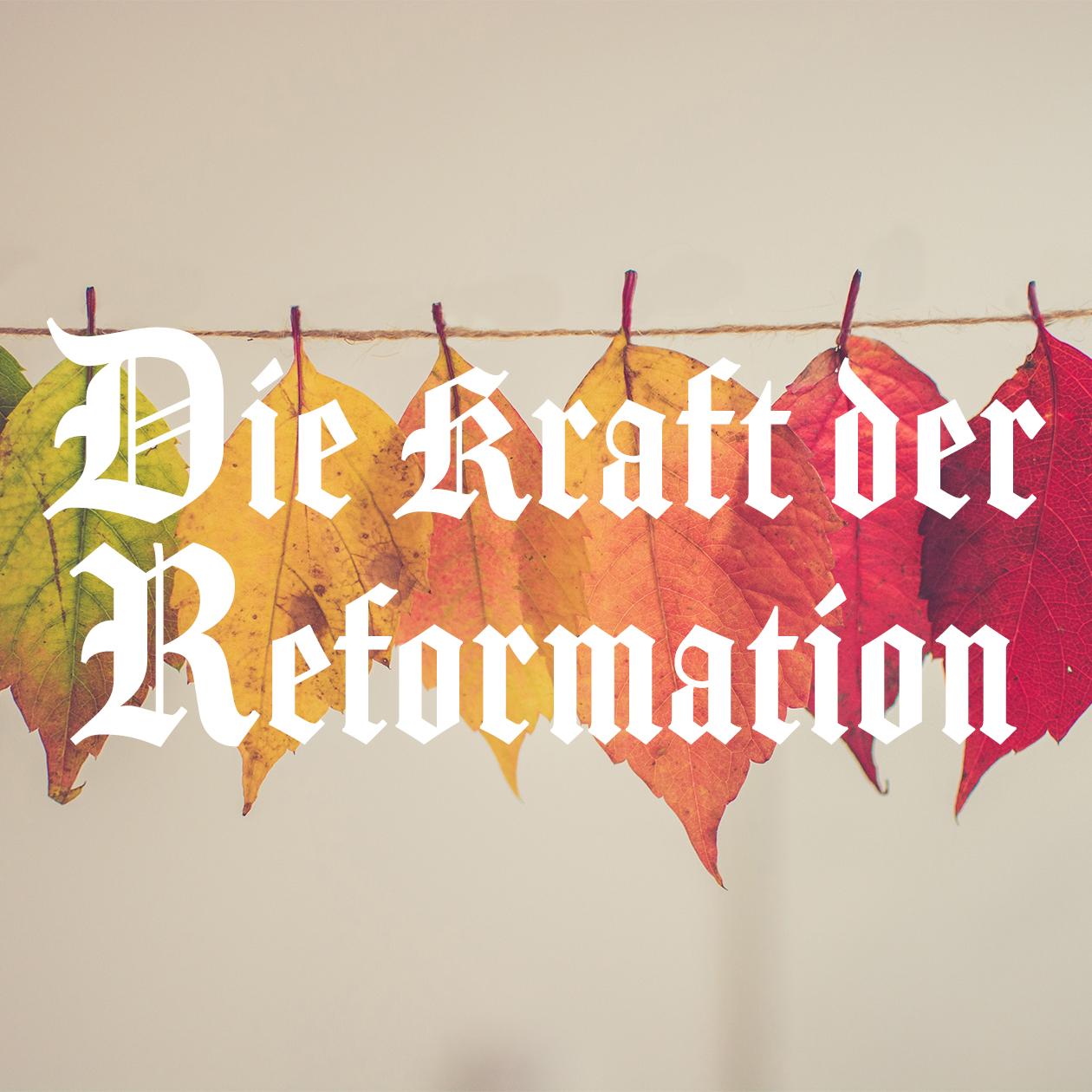 Die Kraft der Reformation