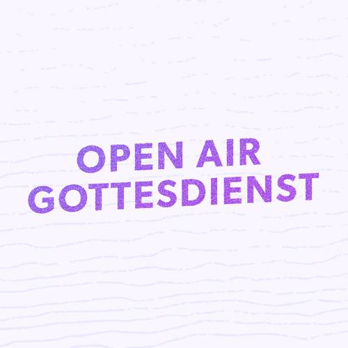 Open Air Gottesdienste